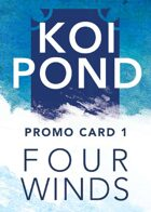 Koi Pond: Four Winds (Promo Card 1)