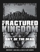 Fractured Kingdom: Day of the Dead