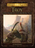 Troy - Last War of the Heroic Age