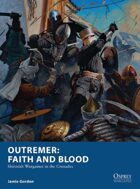Outremer: Faith and Blood: Skirmish Wargames in the Crusades