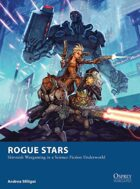 Rogue Stars: Skirmish Wargaming in a Science Fiction Underworld