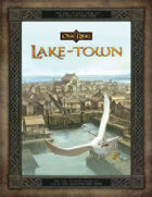 The One Ring: Loremaster's Screen and Lake-town Guide