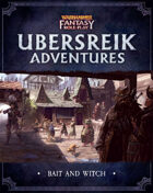 WFRP Ubersreik Adventures - Bait and Witch