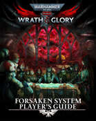 Wrath & Glory - Forsaken System Player's Guide