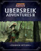 WFRP Ubersreik Adventures 2 - Fishrook Returns