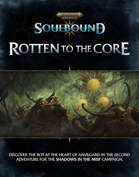 Warhammer Age of Sigmar: Soulbound Shadows in The Mist: Rotten to the Core
