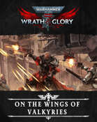 Wrath & Glory - On The Wings of Valkyries