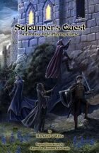 Sojourner's Quest A Fantasy Role Playing Game