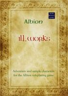 Albion: Ill Works