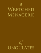 A Wretched Menagerie of Ungulates