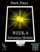Dark Days Week 4 (G-Core)