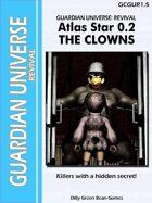 (G-Core) Guardian Universe: Revival Atlas Star: The Clowns
