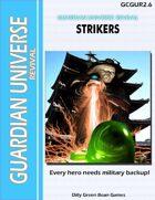 (G-Core) Guardian Universe: REVIVAL: Strikers