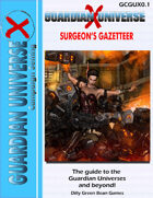 (G-Core) Guardian Universe X: Surgeon's Gazetteer