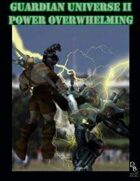 Guardian Universe II: Power Overwhelming