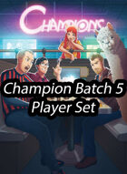 Champion Batch 5 Promos - Blood, Sweat, and Beers