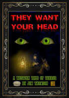 They Want Your Head!