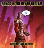 Bedlam City Theme