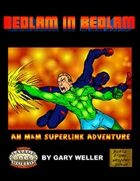 Bedlam in Bedlam: Savage Worlds Edition