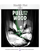 BinderPlot 01 - Pull into the Wood