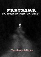 """Fantasma """"La strada per la luce"""""""