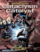 Phantacea Revisited 2: Cataclysm Catalyst