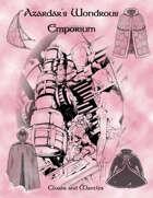 Azardar's Wondrous Emporium: Cloaks and Mantles