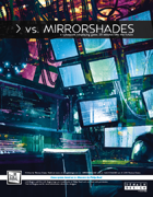 vs. MIRRORSHADES