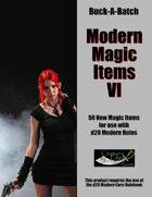 Buck-A-Batch: Modern Magic Items VI