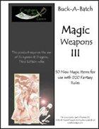 Buck-A-Batch: Magic Weapons III