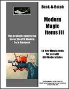 Buck-A-Batch: Modern Magic Items III