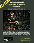 Swamp of Secrets- A Swords & Wizardry Mini-Dungeon