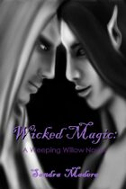 Wicked Magic: A Weeping Willow Novel