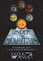 Axes and Anvils: Under the Mountain