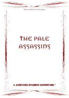 The Pale Assassins