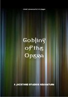 Goblins of the Opera