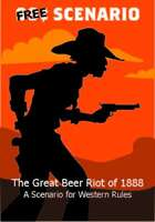 Fistful of Lead: The Great Beer Riot of 1888