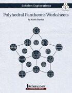Echelon Explorations: Polyhedral Pantheons Worksheets