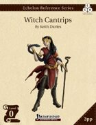 Echelon Reference Series: Witch Cantrips (3pp+PRD)