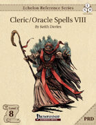 Echelon Reference Series: Cleric/Oracle Spells VIII (PRD-Only)