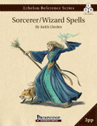 Echelon Reference Series: Sorcerer/Wizard Spells Compiled (3pp+PRD)