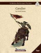 Echelon Reference Series: Cavalier (3pp+PRD)