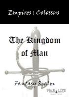 Empires: The Kingdom of Man Colossus Edition
