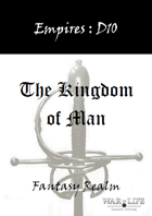 Empires: The Kingdom of Man D10 Edition