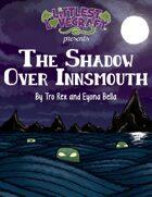 Littlest Lovecraft: The Shadow Over Innsmouth