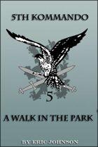 5th Kommando Book 1: A Walk In The Park