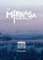 The Mirkasa Chronicles: A Dungeon World Adventure