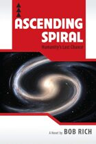 Ascending Spiral	: Humanity's Last Chance