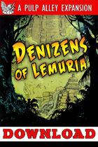 Pulp Alley: Denizens of Lemuria
