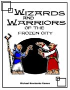 Wizards and Warrior of the Frozen City